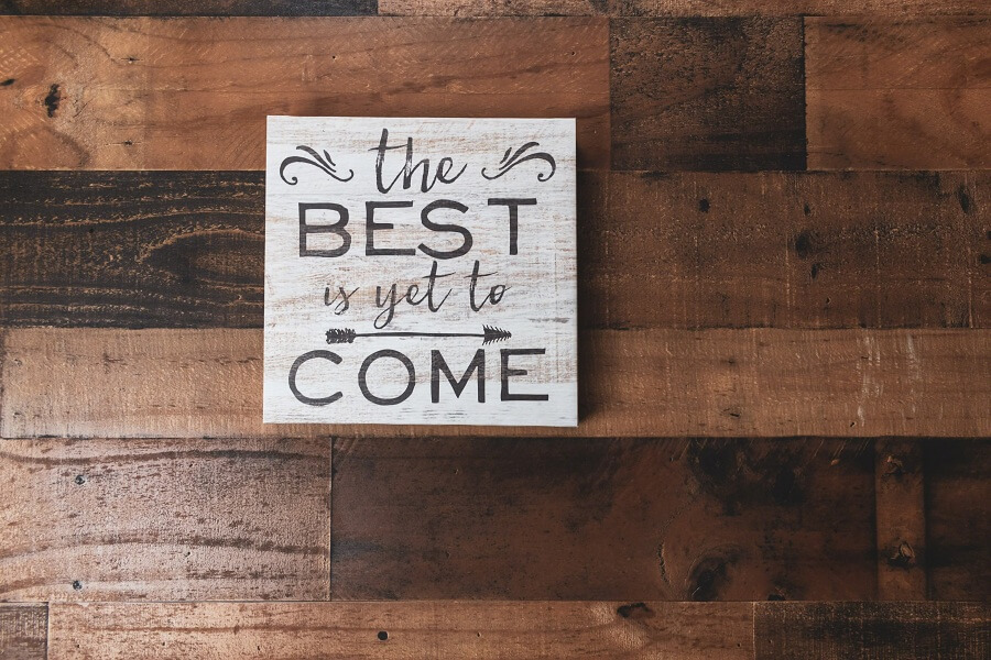 best is yet to come signs